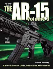 The Gun Digest Book of The AR-15: Volume 3
