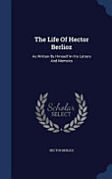 The Life of Hector Berlioz PDF