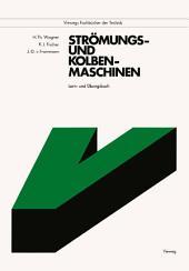Strömungs- und Kolbenmaschinen: Lern- und Übungsbuch, Ausgabe 4