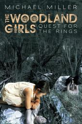The Woodland Girls: Quest for the Rings