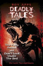 EDGE - Deadly Tales: The Party Animal and Don't Look Under The Bed