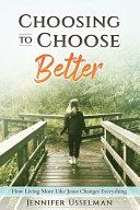 Choosing to Choose Better