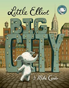 Little Elliot  Big City Book