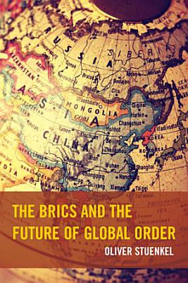 The BRICS and the Future of Global Order PDF