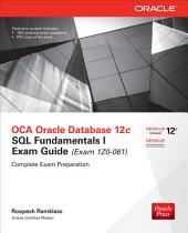 OCA Oracle Database 12c SQL Fundamentals I Exam Guide (Exam 1Z0-061): Edition 2