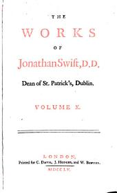 The works of Jonathan Swift ...: accurately revised ... adorned with copper-plates; with some account of the author's life, and notes historical and explanatory, Volume 10