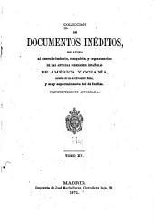 Colección de documentos inéditos, relativos al descubrimiento ... de las antiguas posesiones españolas de América y Oceanía: sacados de los archivos del reino, y muy especialmente del de Indias