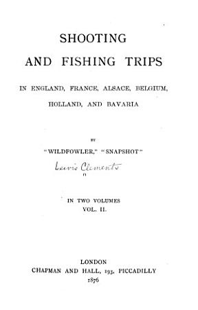 Shooting and Fishing Trips in England  France  Alsace  Belgium  Holland  and Bavaria PDF