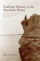 Crafting History in the Northern Plains PDF
