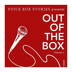 Voice Box Stories  Out of the Box  Vol  1 PDF
