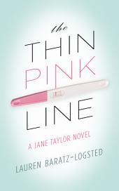The Thin Pink Line: A Jane Taylor Novel, Book 1