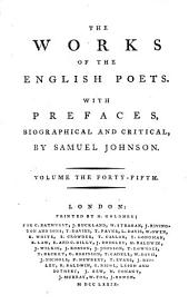 The Works of the English Poets. With Prefaces, Biographical and Critical, by Samuel Johnson: Volume 45