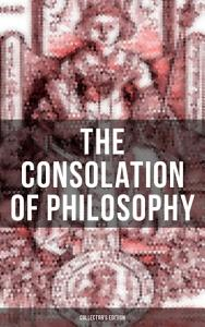 THE CONSOLATION OF PHILOSOPHY  Collector s Edition