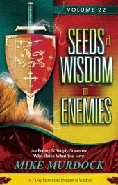 Seeds Of Wisdom On Enemies, Volume 22: Volume 22