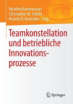 Teamkonstellation und betriebliche Innovationsprozesse PDF