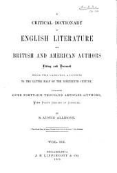 A Critical Dictionary of English Literature and British and American Authors: Living and Deceased, from the Earliest Accounts to the Latter Half of the Nineteenth Century; Containing Over Forty-six Thousand Articles (authors), with Forty Indexes of Subject, Volume 3