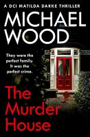 The Murder House  DCI Matilda Darke Thriller  Book 5  PDF