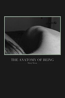 The Anatomy of Being