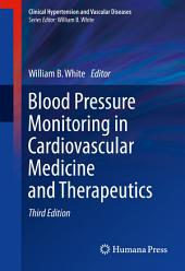 Blood Pressure Monitoring in Cardiovascular Medicine and Therapeutics: Edition 3