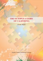 THE OCTOPUS-A STORY OF CALIFORNIA
