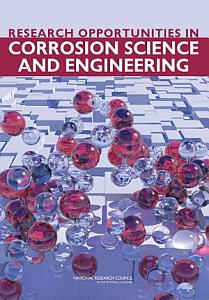Research Opportunities in Corrosion Science and Engineering