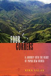 Four Corners: A Journey into the Heart of Papua New Guinea