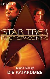 Star Trek - Deep Space Nine: Die Katakombe: Roman