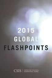 Global Flashpoints 2015: Crisis and Opportunity