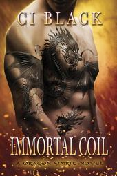 Immortal Coil: A Dragon Spirit Novel, Book 1