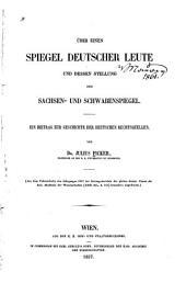Über einem spiegel deutscher leute und dessen stellung zum Sachsen- und Schwabenspiegel: ein beitrag zur geschichte der deutschen rechtsquellen