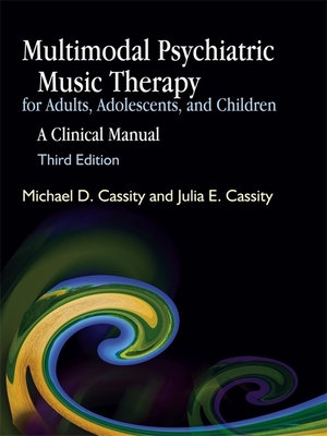 Multimodal Psychiatric Music Therapy for Adults  Adolescents and Children PDF