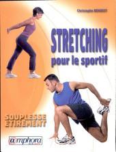 Stretching pour le sportif: souplesse, étirement