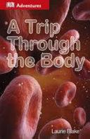 A Trip Through the Body