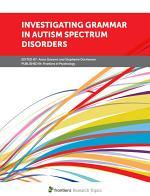 Investigating Grammar in Autism Spectrum Disorders