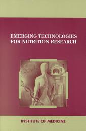 Emerging Technologies for Nutrition Research: Potential for Assessing Military Performance Capability
