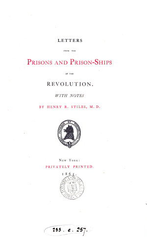 Letters from the Prisons and Prison ships of the Revolution