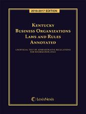 Kentucky Business Organizations Law and Rules Annotated, 2016-2017 Edition