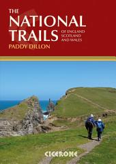 The National Trails: 19 Long-Distance Routes through England, Scotland and Wales, Edition 2