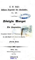 K  nigin Margot und die Hugenotten  Dramat  Gem  lde in 2 Abth  u  5 Akten  Der  Reine Margot  des A  Dumas frei nachgebildet PDF