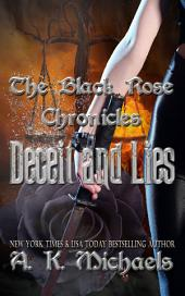 The Black Rose Chronicles, Deceit and Lies: Book 1 in A K Michaels' new series