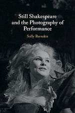 Still Shakespeare and the Photography ofPerformance