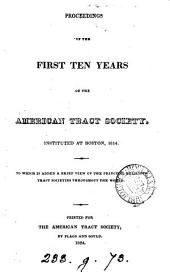 Proceedings of the first ten years of the American Tract Society instituted at Boston, 1814: to which is added a brief view of the principal religious tract societies throughout the world