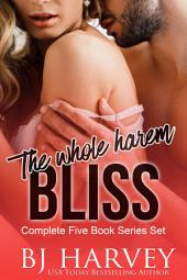 The Bliss Series Boxed Set: The Whole Damn Harem