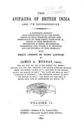 The Avifauna of British India and Its Dependencies: A Systematic Account, with Descriptions of All the Known Species of Birds Inhabiting British India, Observations on Their Habits, Nidification, &c., Tables of Their Geographical Distribution in Persia, Beloochistan, Afghanistan, Sind, Punjab, N.W. Provinces, and the Peninsular of India Generally, Volume 2