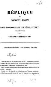 Réplique du colonel Jomini à lord Londonderry [in his Narrative of the war in Germany and France in 1813] ... les événemens de la campagne de Dresde en 1813