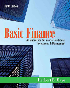 Basic Finance  An Introduction to Financial Institutions  Investments and Management PDF