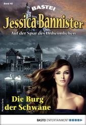 Jessica Bannister 40 - Mystery-Serie: Die Burg der Schwäne