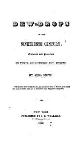Dew-drops of the Nineteenth Century: Gathered and Preserved in Their Brightness and Purity