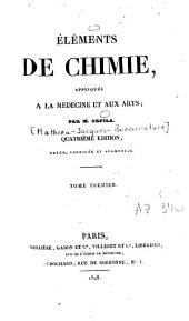Eléments de chimie, appliquée à la médecine et aux arts: Volume1