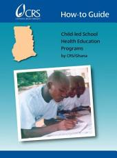 How-To Guide: Child-Led School Health Education Programs
